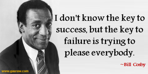 I-Dont-Know-The-Key-To-Success-But-The-Key-To-Failure-Is-Trying-To-Please-Everybody